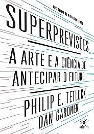 Superprevisões: A arte e a ciência de antecipar o futuro