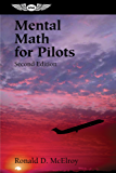 Mental Math for Pilots: A Study Guide (Professional Aviation series)