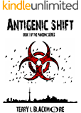 Antigenic Shift: Book 1 of The Pandemic Series