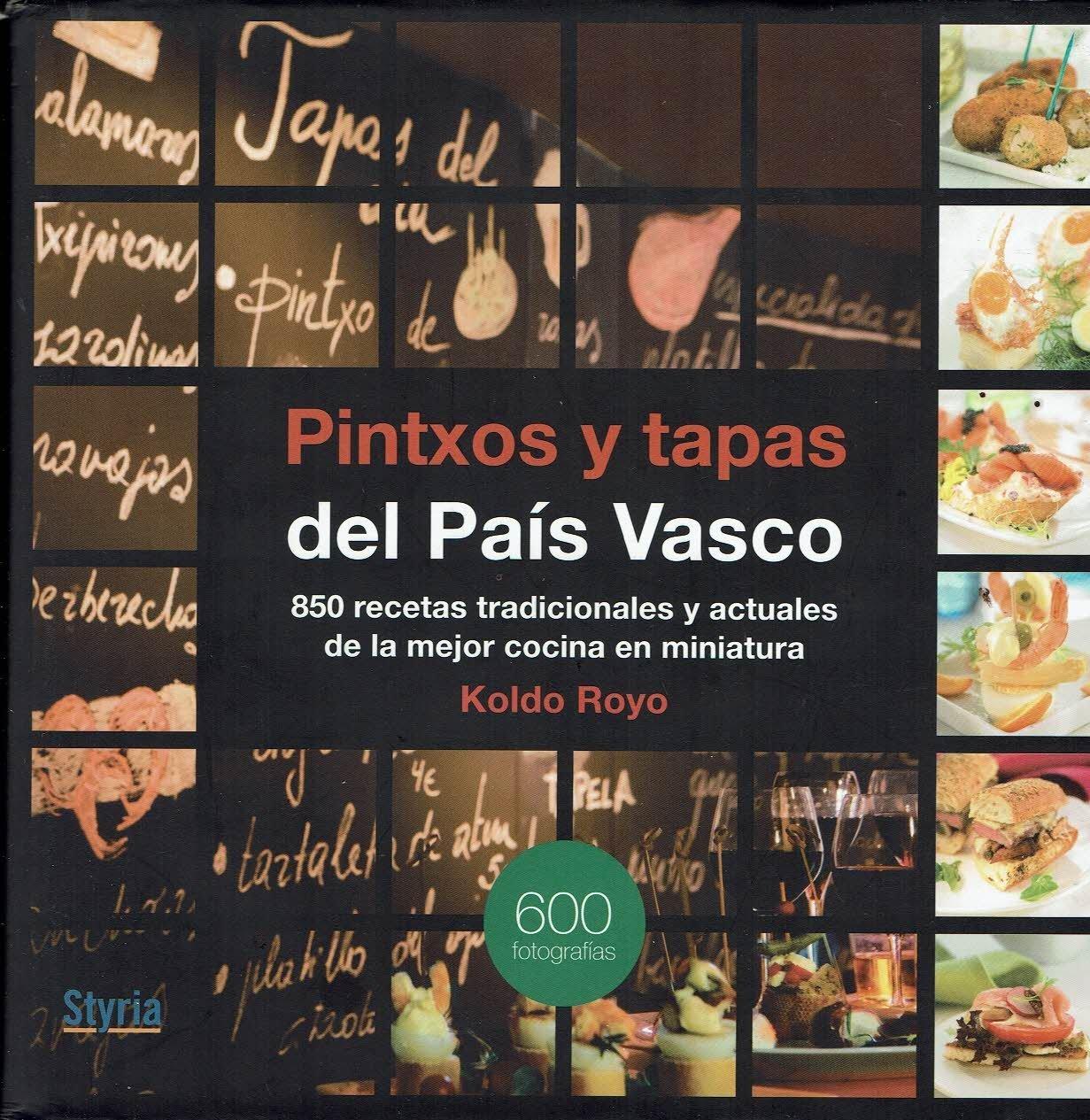 Pintxos, y tapas del Pais Vasco, 850 recetas tradicionales y ...