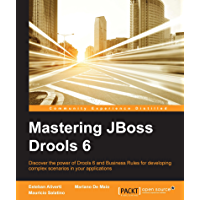Mastering JBoss Drools 6