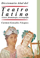 Diccionario Del Teatro Latino. Léxico