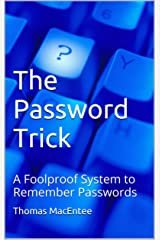 The Password Trick: A Foolproof System to Remember Passwords Kindle Edition