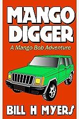 Mango Digger: A Mango Bob Adventure Kindle Edition