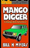 Mango Digger: A Mango Bob Adventure
