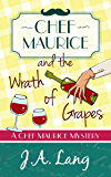 Chef Maurice and the Wrath of Grapes (Chef Maurice Cotswold Mysteries Book 2)