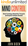 Mind Control, Human Psychology, Manipulation, Persuasion and Deception Techniques Revealed. ( dark psychology, mind control, hypnosis, forbidden psychology, manipulation))