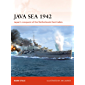 Java Sea 1942: Japan's conquest of the Netherlands East Indies (Campaign Book 344)