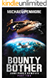 Bounty Bother: Jane Poole Genesis Part Two: (A Science Consortium Novel)
