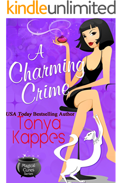 A Charming Crime A Cozy Paranormal Mystery Magical Cures Mystery Series Book 1 Kindle Edition By Kappes Tonya Mystery Thriller Suspense Kindle Ebooks Amazon Com