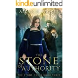 The Stone of Authority (The Stone Cycle Book 3)