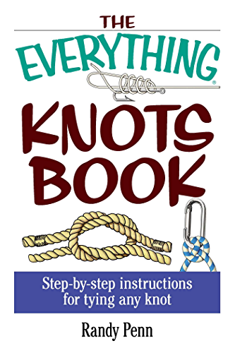 The Everything Knots Book: Step-By-Step Instructions for Tying Any Knot (Everything�)