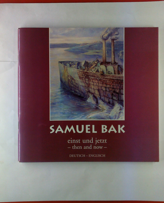 Samuel Bak. Einst und Jetzt.  then and now  . Deutsch Englisch ...