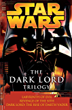 The Dark Lord Trilogy: Star Wars Legends: Labyrinth of Evil Revenge of the Sith Dark Lord: The Rise of Darth Vader (Star…