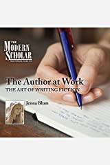 The Modern Scholar: The Author at Work: The Art of Writing Fiction Audible Audiobook