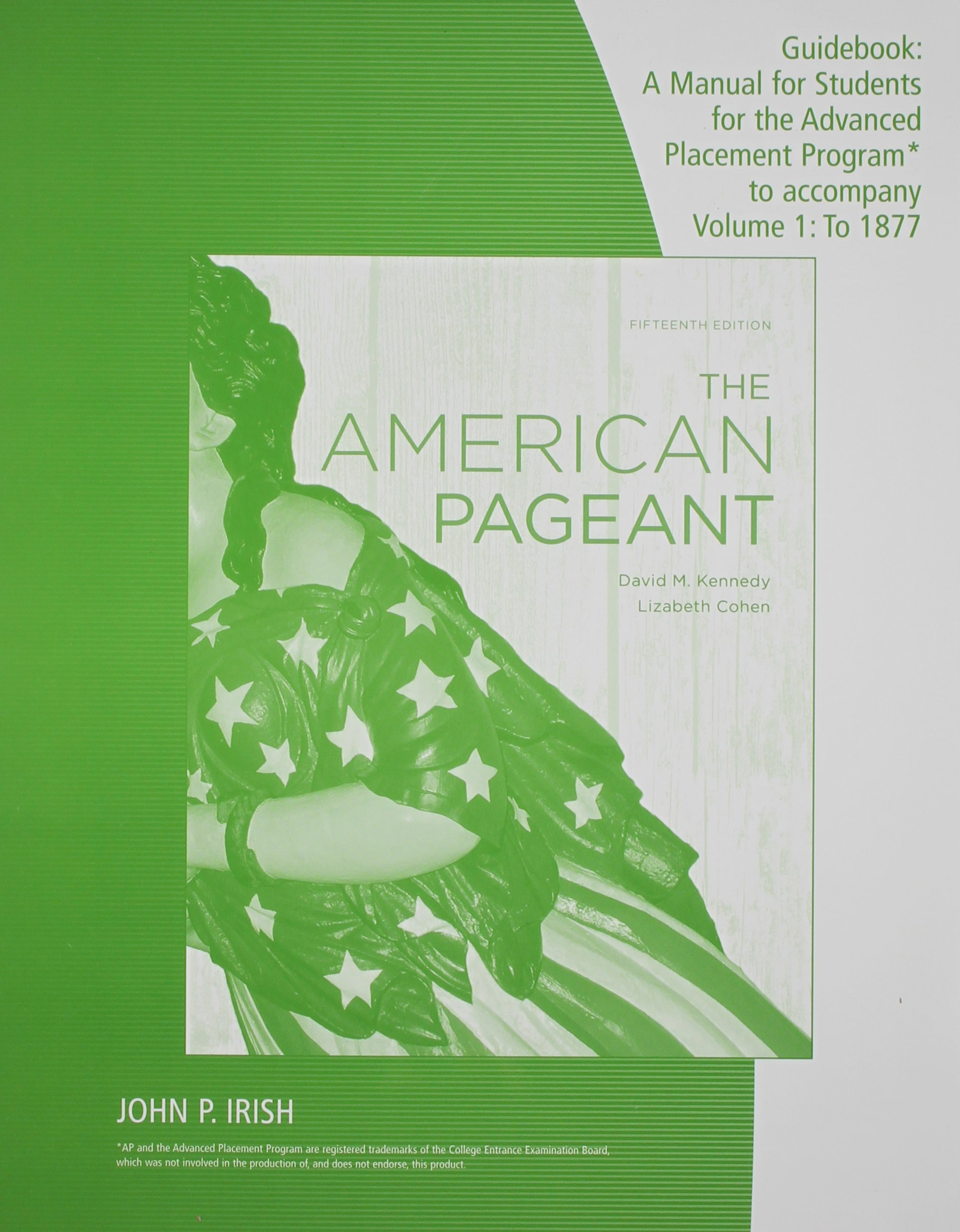 Guidebook: A Manual for Students for the Advanced Placement Program to  Accompany the American Pageant, 15th Edition: Kennedy: 9780840029065:  Amazon.com: ...