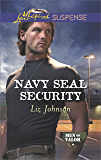 Navy SEAL Security (Men of Valor Book 4)