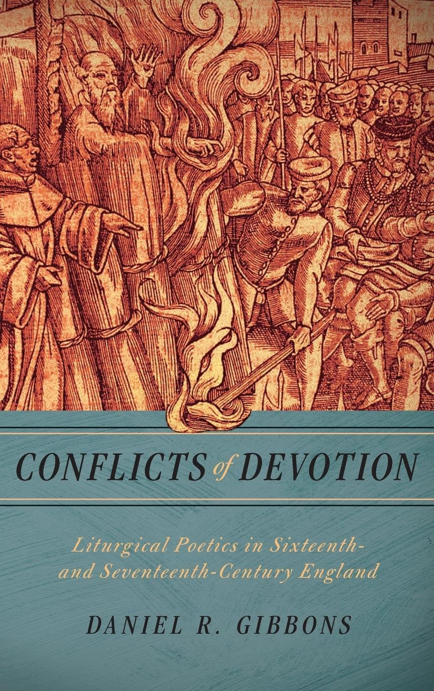 Conflicts of Devotion: Liturgical Poetics in Sixteenth- and Seventeenth-Century England PDF