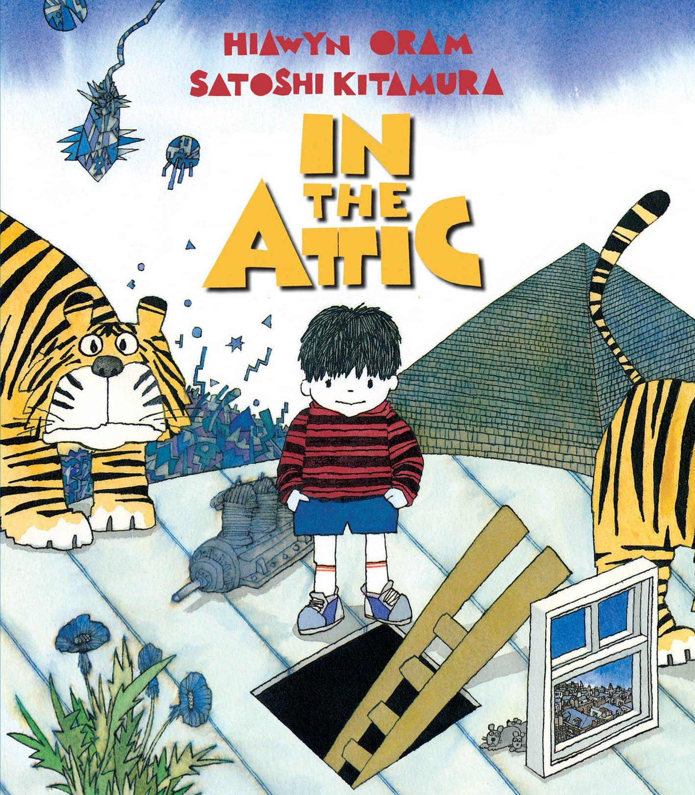 in the attic hiawyn oram satoshi kitamura 9781849392983 amazon