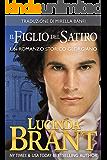 Il Figlio del Satiro: Un Romanzo Storico Georgiano (La Saga Della Famiglia Roxton Vol. 6) (Italian Edition)