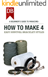 A Beginner\'s Guide To Paracord: How To Make 4 Easy Survival Bracelet Styles
