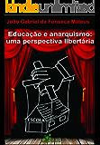 Educação e Anarquismo: Uma Perspectiva Libertária