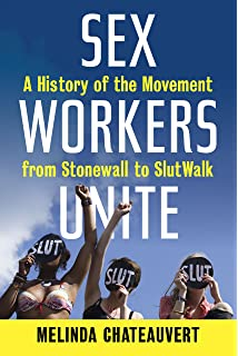 com coming out like a porn star essays on pornography  sex workers unite a history of the movement from stonewall to slutwalk