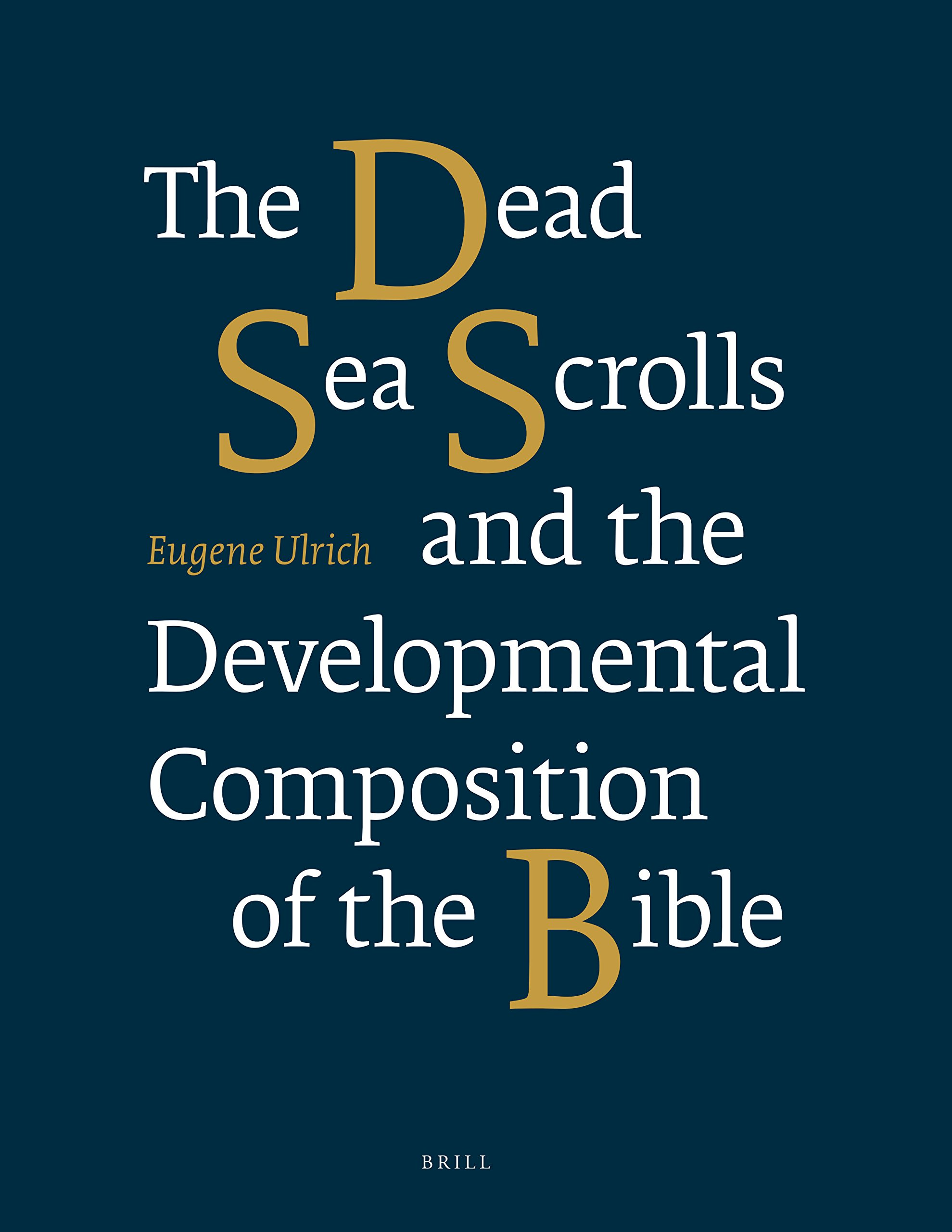 Read Online The Dead Sea Scrolls and the Developmental Composition of the Bible pdf