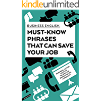 Business English - Must-know phrases that can save your job (English Edition)
