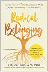 Radical Belonging: How to Survive and Thrive in an Unjust World (While Transforming it for the Better) Kindle Edition