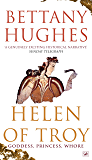 Helen of Troy: Goddess, Princess, Whore (English Edition)