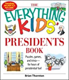 The Everything Kids' Presidents Book: Puzzles, Games and Trivia - for Hours of Presidential Fun (black & white)