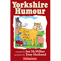 Yorkshire Humour: Jokes, funny stories and humorous sayings compiled from 'Dalesman' magazine
