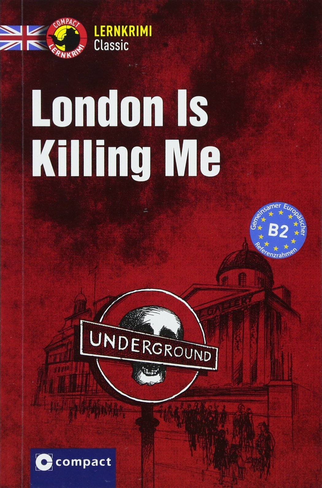 London Is Killing Me: Lernkrimi Classic Englisch B2