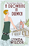 A Drowning In Dulwich (Lady Eleanor Mysteries Book 4)
