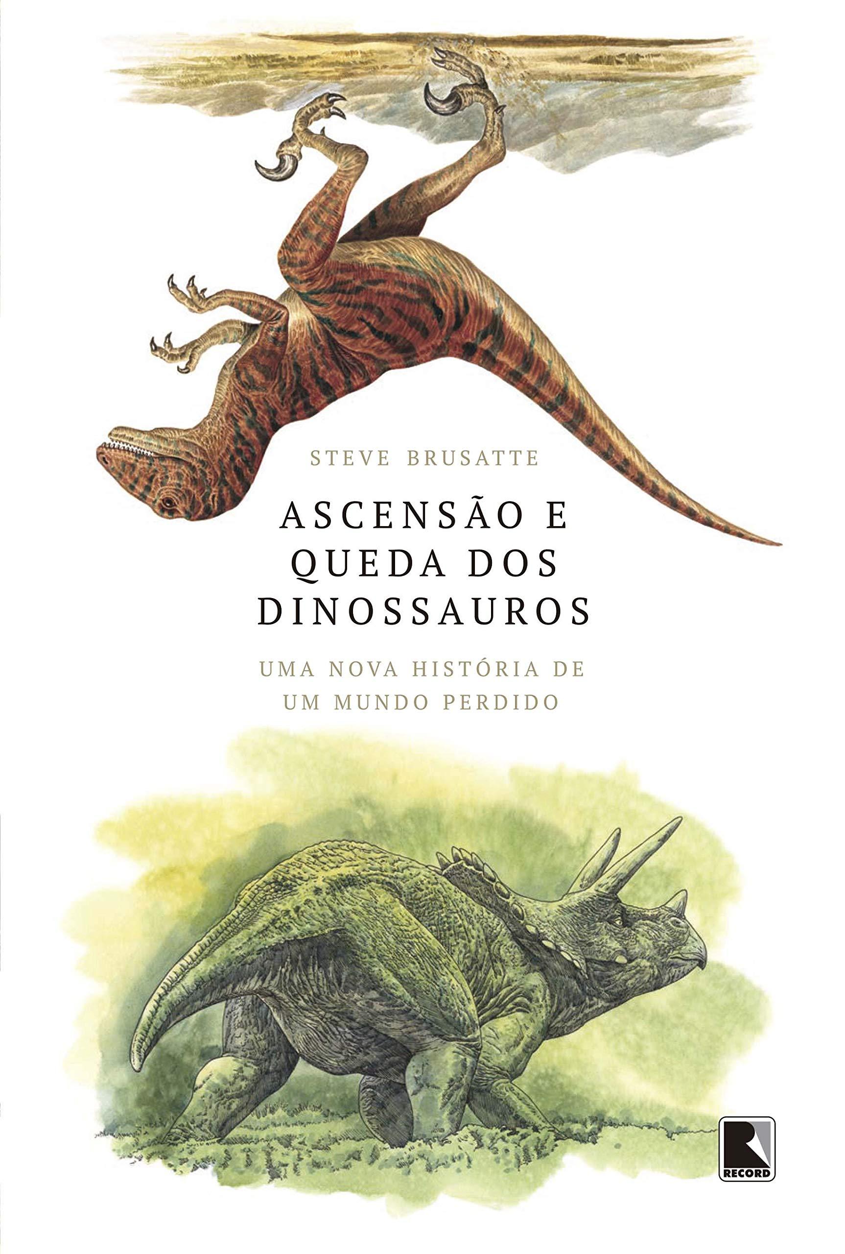 Uma nova história de um mundo perdido, em Ascensão e Queda dos Dinossauros   Literatura   Revista Ambrosia