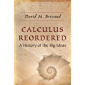 Calculus Reordered: A History of the Big Ideas