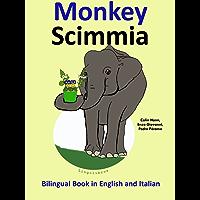Bilingual Book in English and Italian: Monkey — Scimmia (Learn Italian for Kids 3)