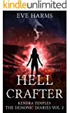 Hellcrafter (Kendra Temples: The Demonic Diaries Book 2)