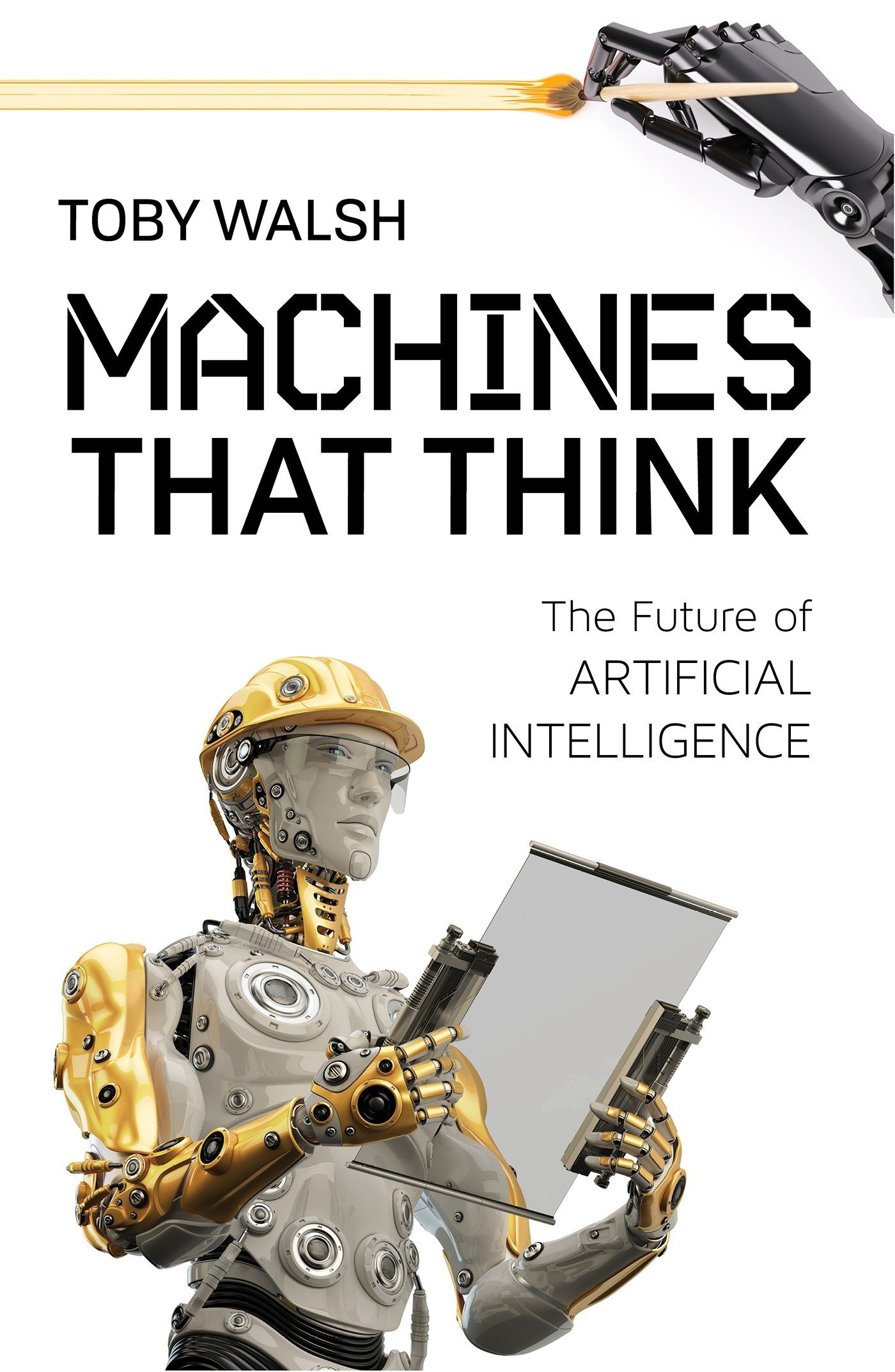 Machines That Think: The Future of Artificial Intelligence