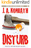 Disturb - A Medical Thriller (The Konrath Horror Collective)