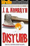 Disturb (The Konrath Dark Thriller Collective Book 8)