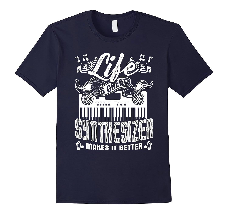 Synthesizer Shirt - Synthesizer Makes Life Better Tshirt-Vaci