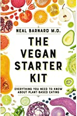 The Vegan Starter Kit: Everything You Need to Know About Plant-Based Eating Kindle Edition