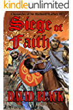 Siege of Faith (The Chronicles of Sir Richard Starkey Book 1)