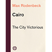 Cairo: The City Victorious (Vintage Departures)