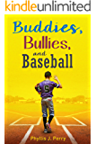 Buddies, Bullies, and Baseball: A Middle Grade Adventure