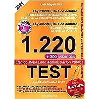 1220 Preguntas Tipo Test. Ley 39/2015 de Procedimiento Administrativo Común y Ley 40/2015 del Régimen Jurídico del…