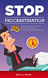 Stop Procrastination - 25 Simple Habits To Increase Your Productivity, Get The Work Done And Finally Stop Procrastinating (English Edition)