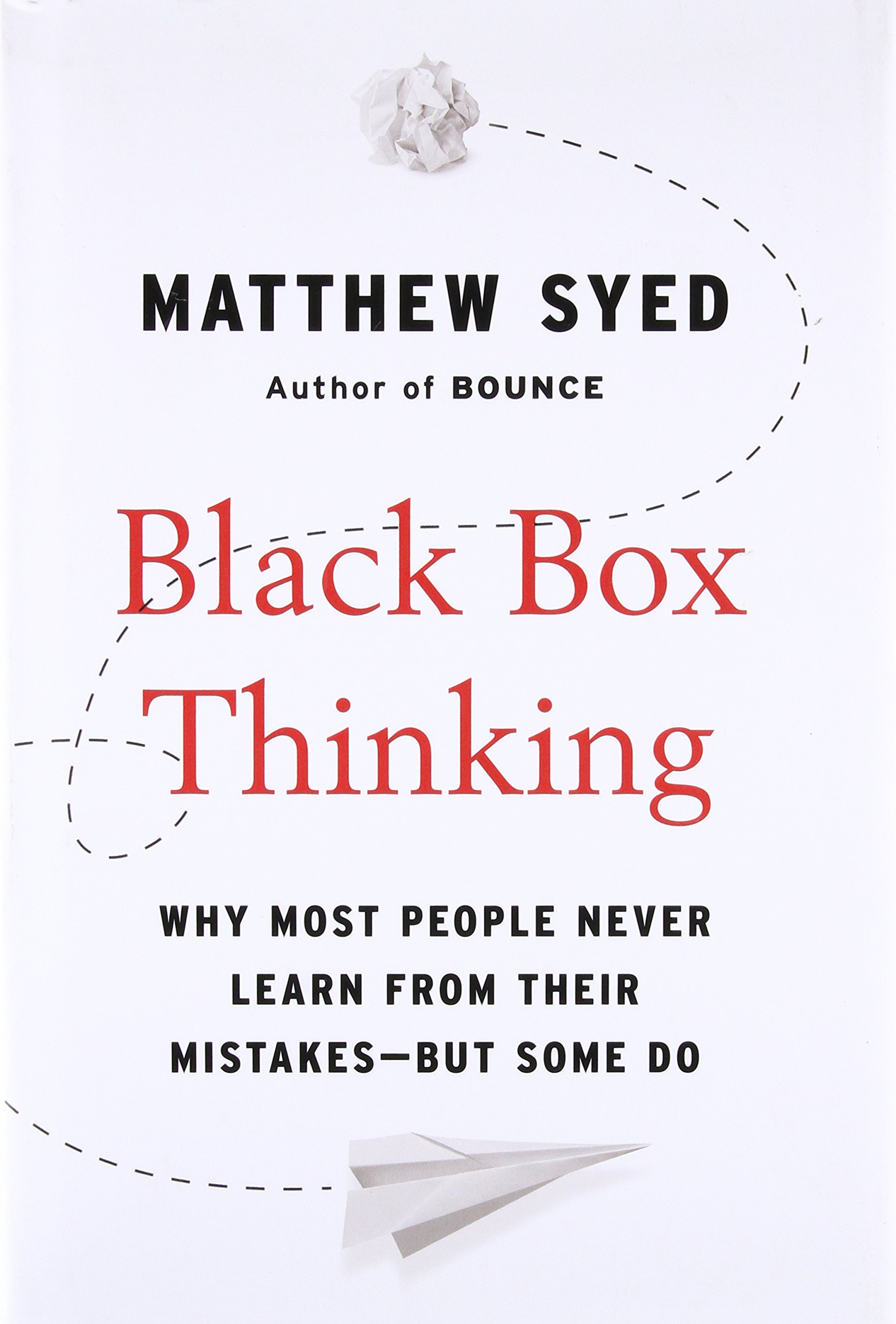 Matthew Syed's Black Box Thinking reminds us about the power of approaching failure with positivity